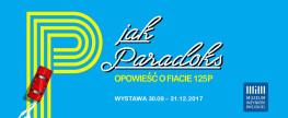 """Kraków – Wystawa """"P jak paradoks. Opowieść o Fiacie 125p"""" w realiach PRL-u"""
